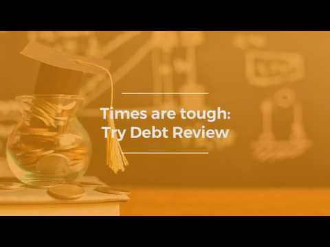 Times are tough – Try Debt Review!