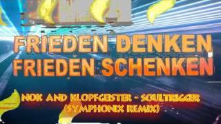 NOK and Kloprgeister-Soultrigger (Symphonix Remix)