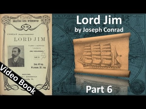 Part 6 - Lord Jim book by Joseph Conrad Chs 37-45