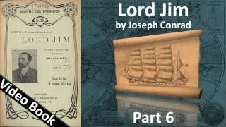 Part 6 - Lord Jim Audiobook by Joseph Conrad (Chs 37-45)(, 2011-09-24T08:39:34.000Z)