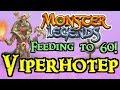 Monster Legends - Feeding to 60! : Viperhotep