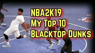 NBA 2K19 My Top 10 Blacktop Dunks