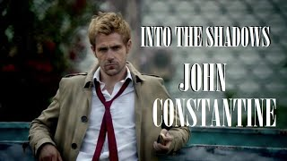 John Constantine  - Into the shadows