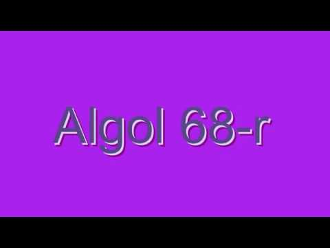 How to Pronounce Algol 68-r