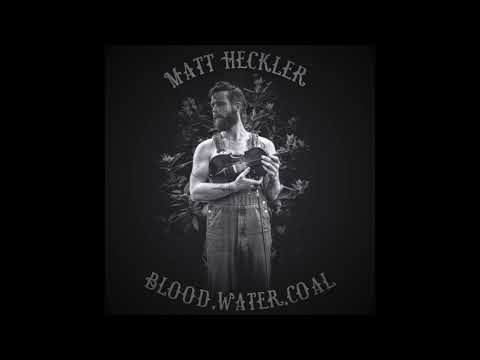 Matt Heckler - Blood, Water, Coal [ALBUM PREVIEW]