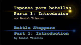 Bottle Stoppers, Tapones Para Botellas, Part 1, Parte 1