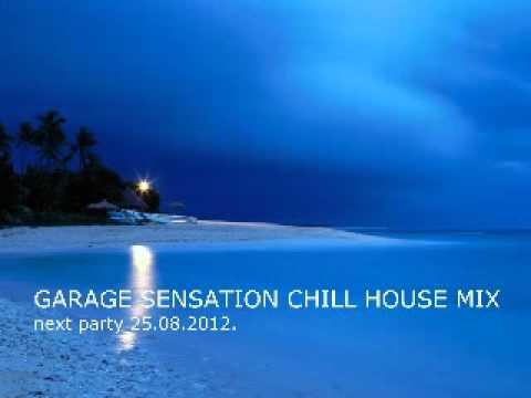 GARAGE SENSATION CHILL HOUSE MIX.wmv