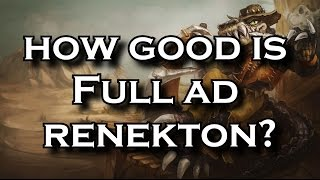 How Good is Full AD Renekton? | League of Legends