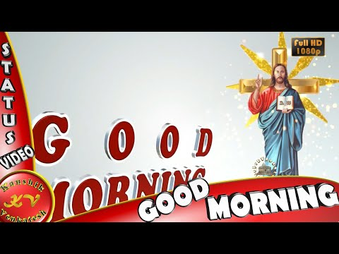 Good Morning Jesus,Wishes,Whatsapp Video,Greetings,Animation,Messages,Quotes,Download
