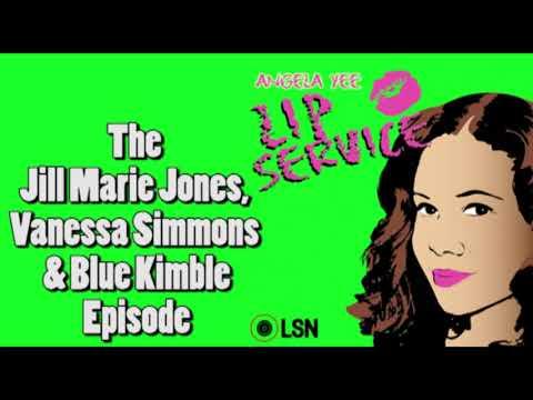 Angela Yee's Lip Service: Jill Marie Jones, Vanessa Simmons & Blue Kimble Episode