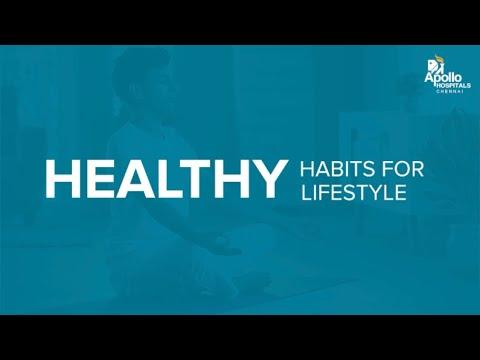 Healthy Habits for a Healthy Lifestyle || Apollo Hospitals, Chennai