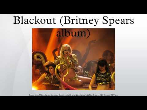 Blackout (Britney Spears album)