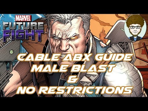 Cable ABX Guide - Male Blast & No Restrictions | Marvel Future Fight