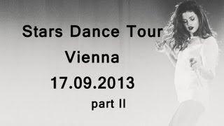 STARS DANCE TOUR Selena Gomez Concert 17.09.13 Vienna (part II) Golden Circle
