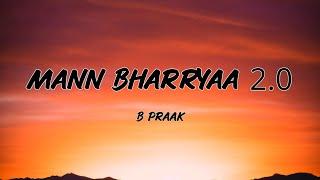 B Praak - Mann Bharryaa 2.0 (Lyrics) || Shershaah