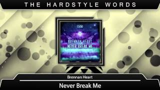 Brennan Heart - Never Break Me (Original Mix) HD