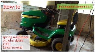 spring maintenance on a john deere x300 lawn mower