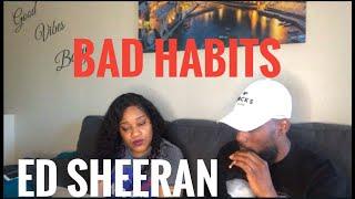 COUPLE LISTENS TO ED SHEERAN- BAD HABITS (REACTION)