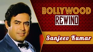 Sanjeev Kumar – The Unconventional Performer Bollywood Rewind Biography &amp Facts
