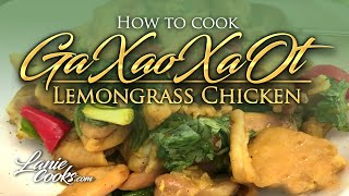 How to cook Ga Xao Xa Ot Lemongrass Chicken with Lanie Cooks