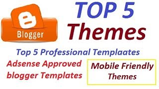 Top 5 Blogger Themes | Top 5 Blogger Template | free professional blogger themes | free themes 2019