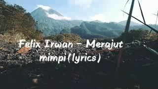 Felix Irwan - Merajut Mimpi(Lyrics)