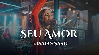 LUDI - Seu Amor ft. Isaías Saad (Clipe Oficial)
