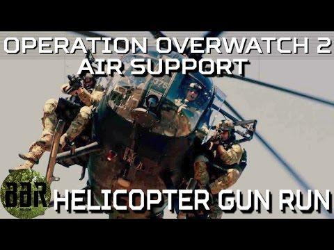 Operation Overwatch 2 Part 1: HELICOPTER GUNNER (Inferno Gen 2)