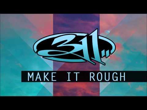 311  Make It Rough