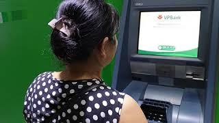 Hướng dẫn nộp tiền bằng thẻ ATM tại cây của VPBank