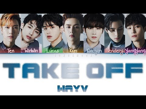 WayV (威神V)- Take Off (无翼而飞) [Chi|Pin|Eng Color Coded Lyrics]