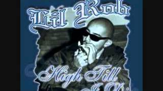 Lil Rob- High Til I Die