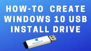 How to Create Windows 10 USB Install Drive
