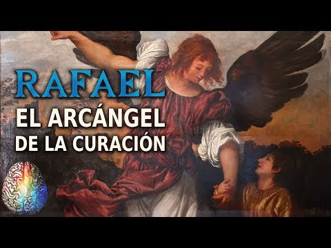 El Arcángel Rafael - La Cura de Dios Sanacion milagrosa