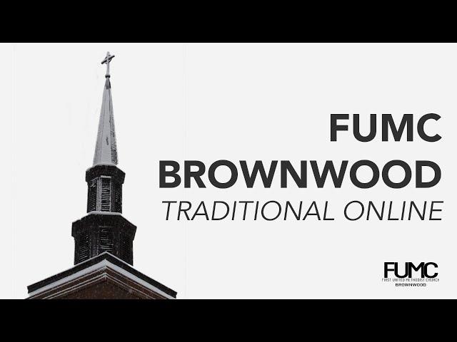 FUMC Brownwood Traditional Mar 28, 2021
