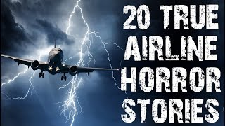 20 TRUE Absolutely Terrifying Airline Horror Stories | (Scary Stories)