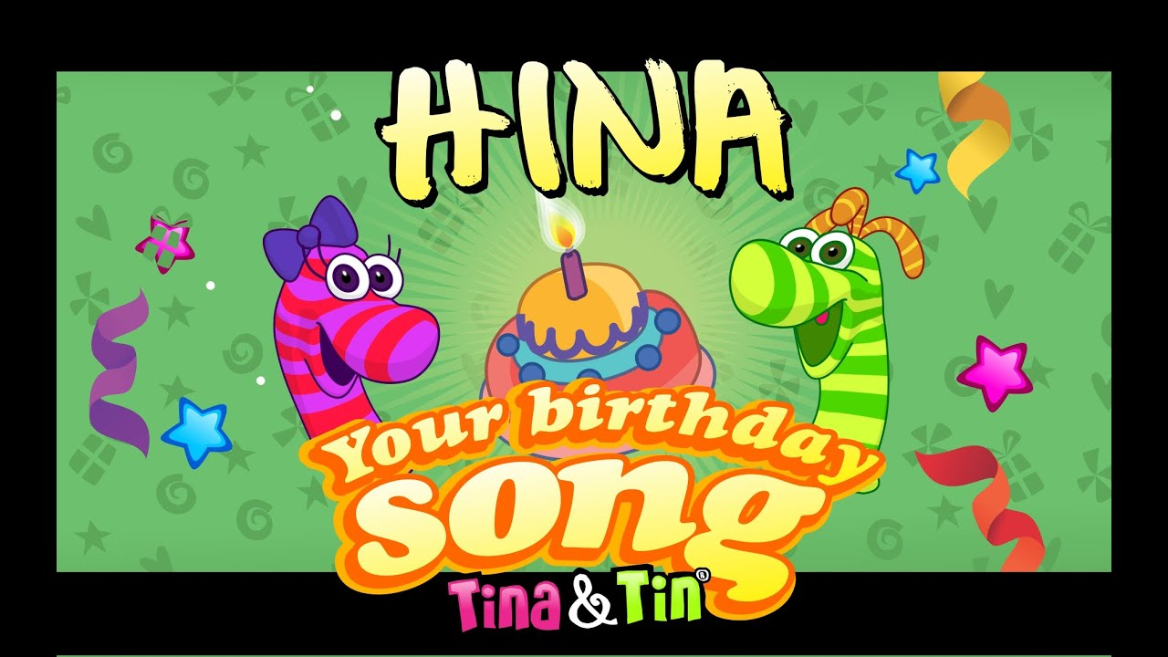 Tina Tin Happy Birthday Hina Personalized Songs For Kids