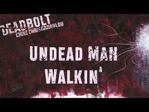 Chris Christodoulou - Undead Man Walkin'   DEADBOLT (2016)