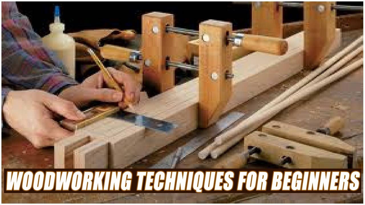 Woodworking Techniques For Beginners Youtube