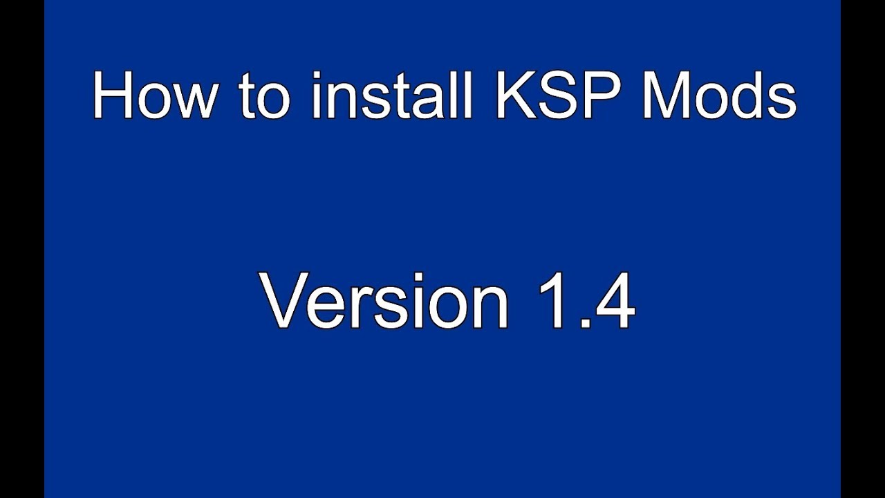 How to Install KSP Mods - Tutorial (Version 1 4, 2018) by No Nonsense  Tutorials