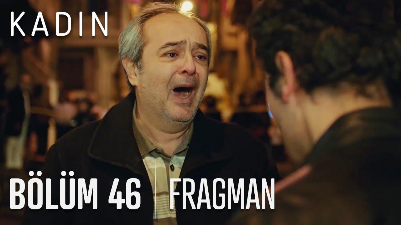 Kadın 46. Bölüm Fragmanı