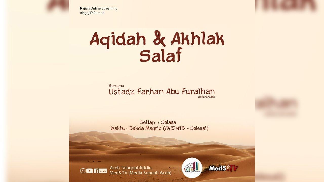 🔴 [LIVE] Aqidah Dan Akhlak Salaf     Ustadz Farhan Abu Furaihan