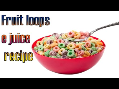 Fruit loops / fruity pebbles DIY e juice mixing