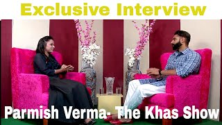 Rocky Mental Full Punjabi Movie Talk With Parmish Verma | Exclusive Interview | The Khas Show Part 1