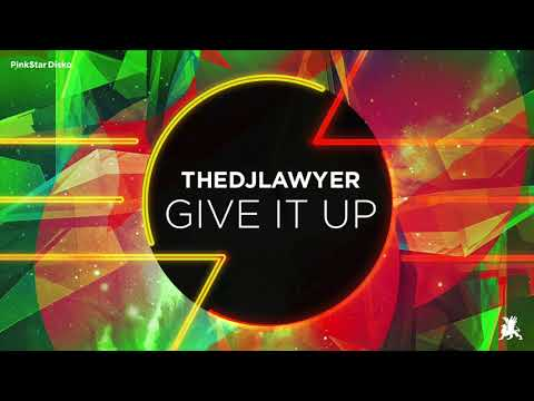 TheDjLawyer - Give It Up (Original Club Mix)