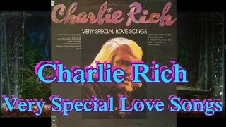 Take Time To Love = Charlie Rich = Very Special Love Songs = Track 3 YouTube Videos
