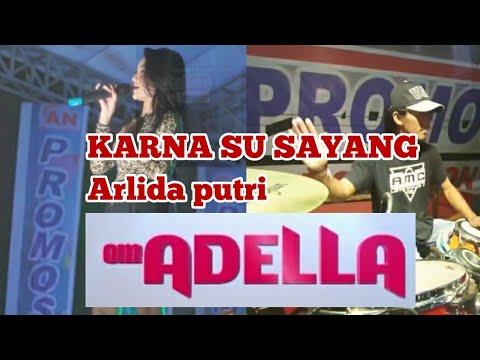 ADELLA Karna Su Sayang Cover Arlida Putri LIVE Jombang