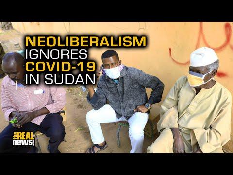 COVID-19 Lays Bare Neoliberalism's Failure In Sudan