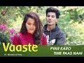 Vaaste | Manazir & Prity |  Dhvani Bhanushali, Nikhil D | T-Series | Love Story song