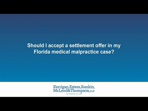 Should I accept a settlement offer in my Florida medical malpractice case?